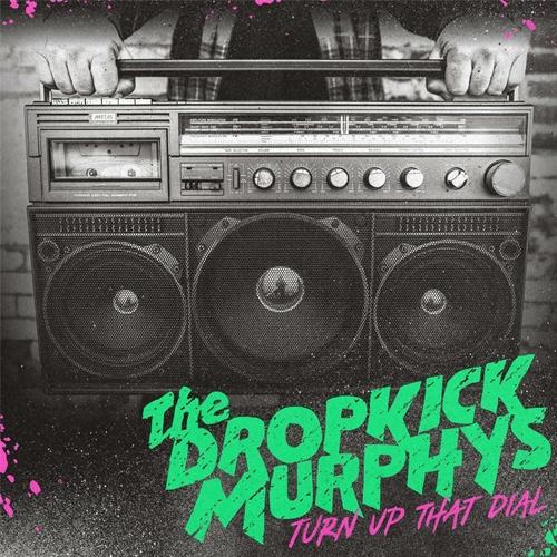 Dropkick Murphys - Turn Up That Dial, CD